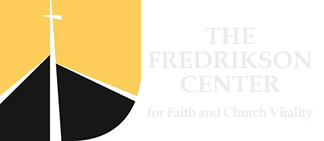 The Fredrikson Center - for Faith and Church Vitality